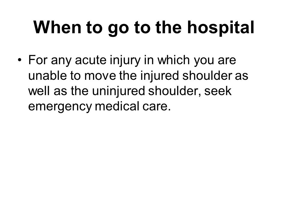 When to go to the hospital
