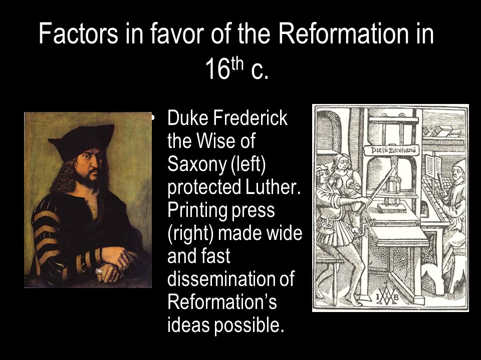 Factors in favor of the Reformation in 16th c.