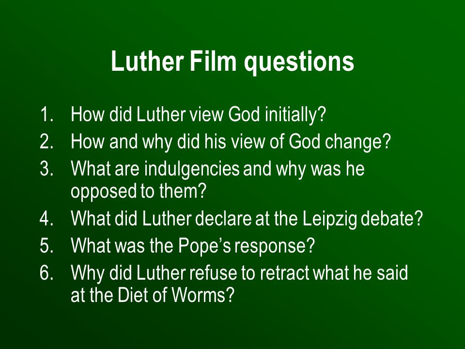 Luther Film questions How did Luther view God initially