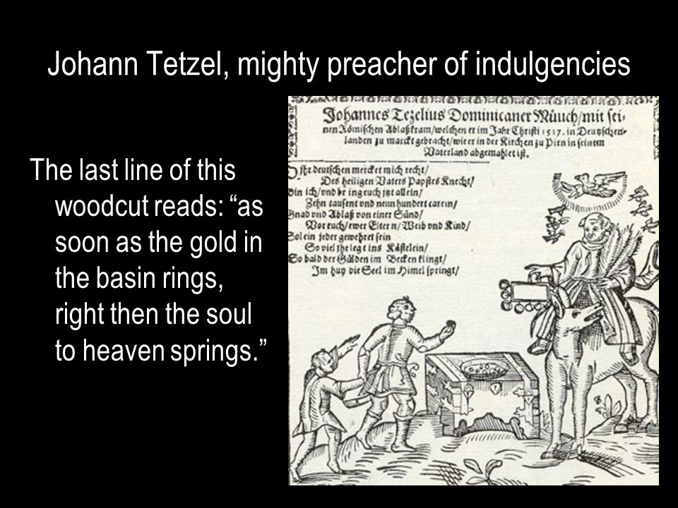 Johann Tetzel, mighty preacher of indulgencies