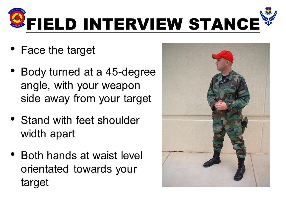 FIELD INTERVIEW STANCE