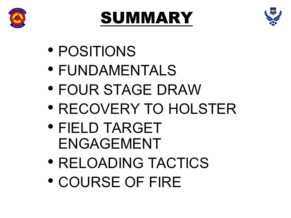 SUMMARY POSITIONS FUNDAMENTALS FOUR STAGE DRAW RECOVERY TO HOLSTER