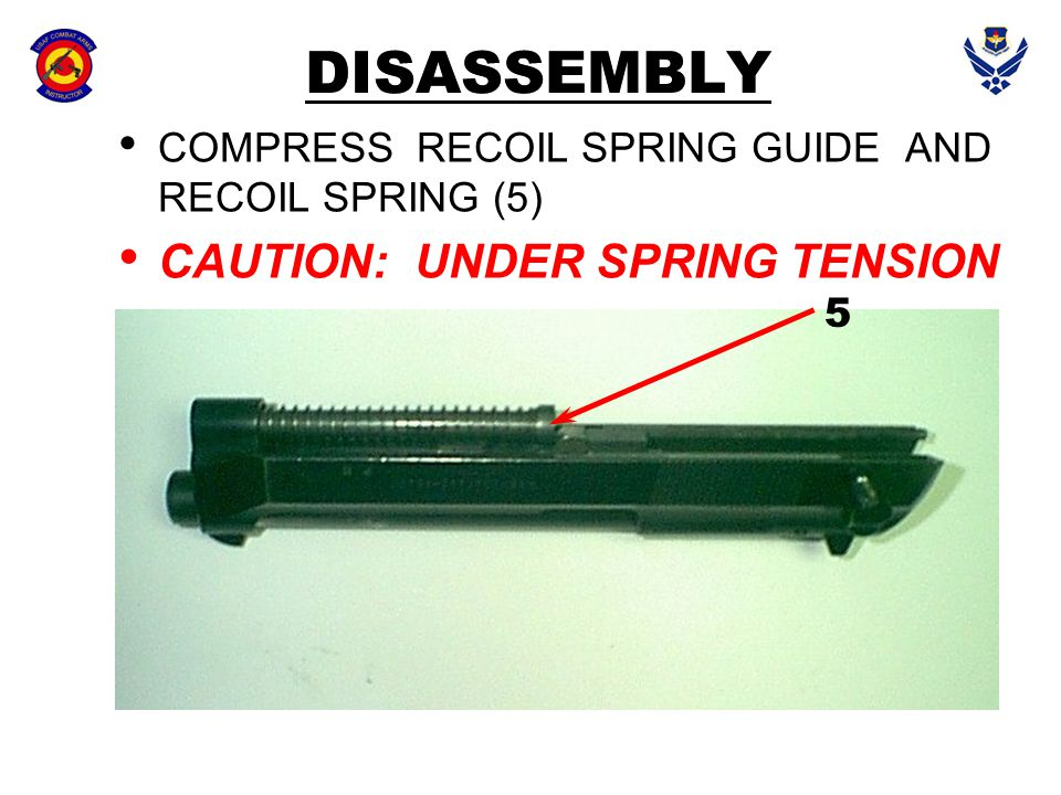 DISASSEMBLY CAUTION: UNDER SPRING TENSION 7 6