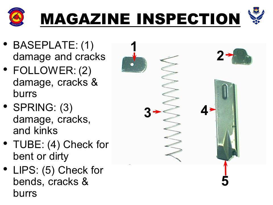 MAGAZINE INSPECTION 1 2 3 4 3 4 5 BASEPLATE: (1) damage and cracks