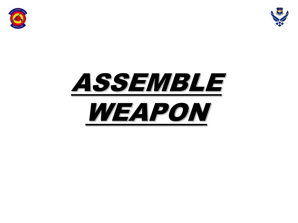 ASSEMBLE WEAPON