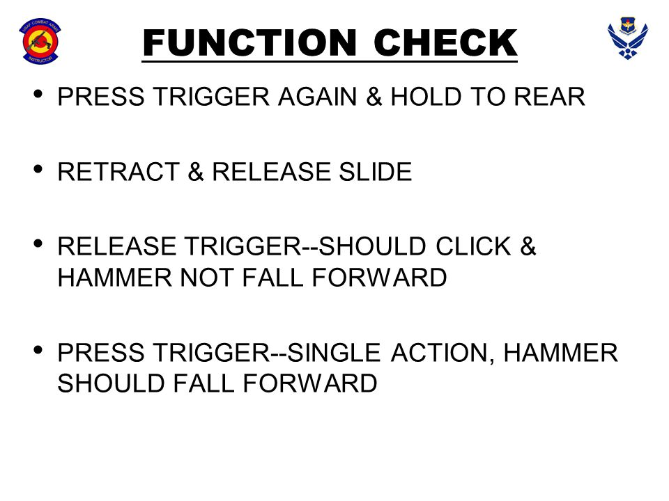 FUNCTION CHECK PRESS TRIGGER AGAIN & HOLD TO REAR