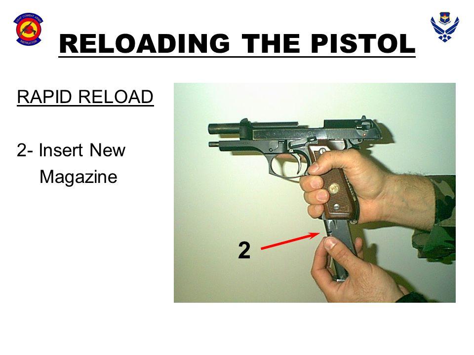 RELOADING THE PISTOL RAPID RELOAD 2- Insert New Magazine 2