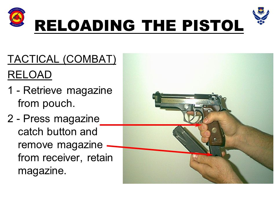 RELOADING THE PISTOL TACTICAL (COMBAT) RELOAD