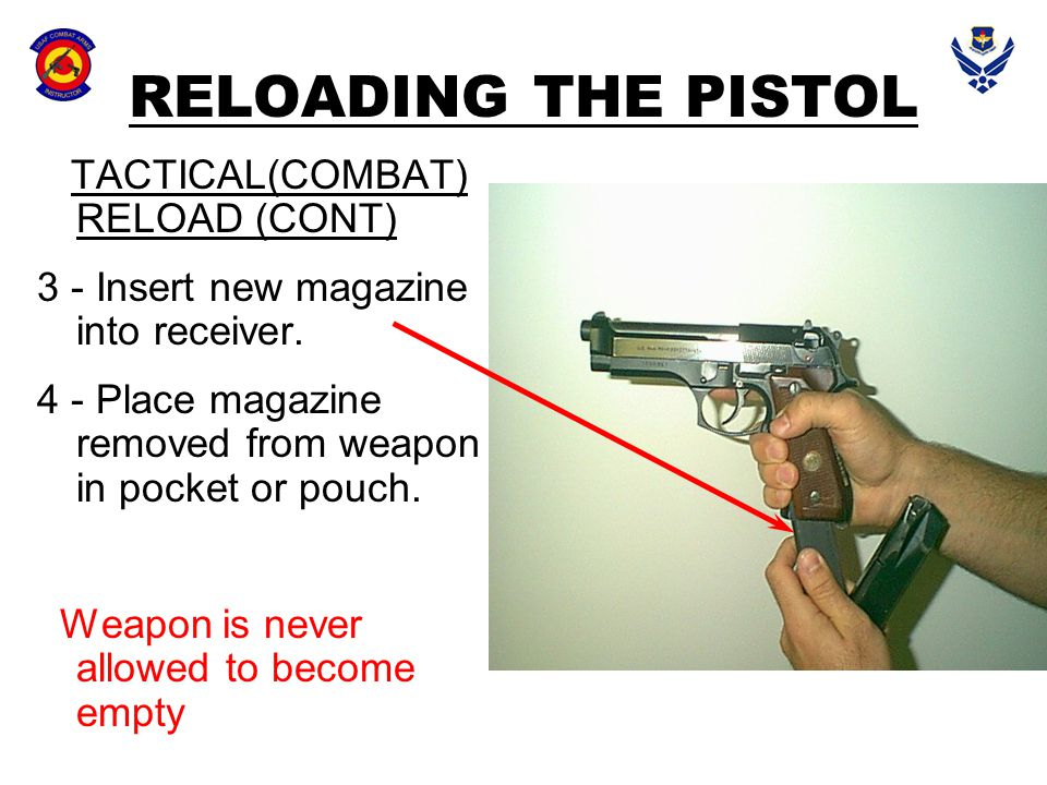 RELOADING THE PISTOL TACTICAL(COMBAT) RELOAD (CONT)