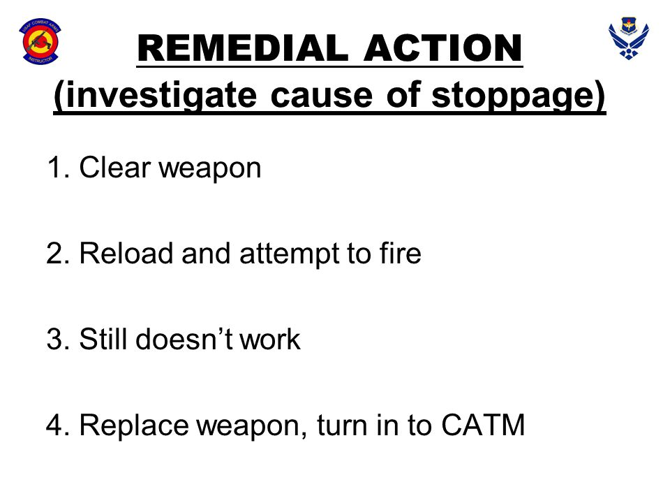 REMEDIAL ACTION (investigate cause of stoppage)