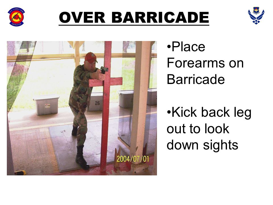 OVER BARRICADE Place Forearms on Barricade