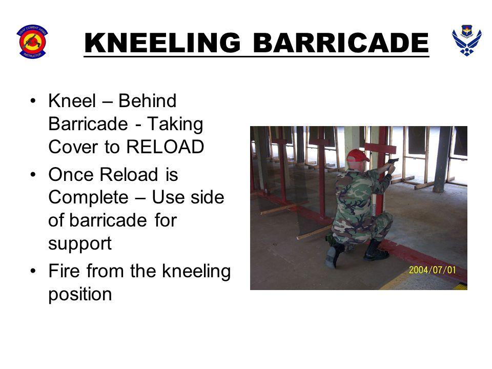KNEELING BARRICADE Kneel – Behind Barricade - Taking Cover to RELOAD