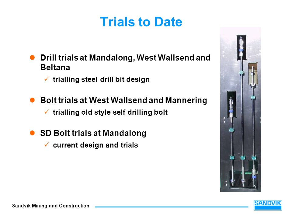 Trials to Date Drill trials at Mandalong, West Wallsend and Beltana