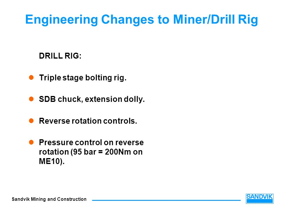 Engineering Changes to Miner/Drill Rig