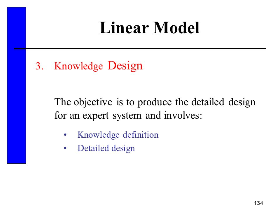 Linear Model Knowledge Design. The objective is to produce the detailed design for an expert system and involves: