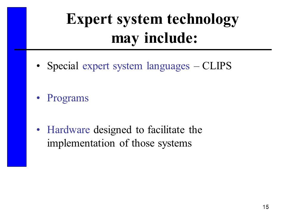 Expert system technology may include: