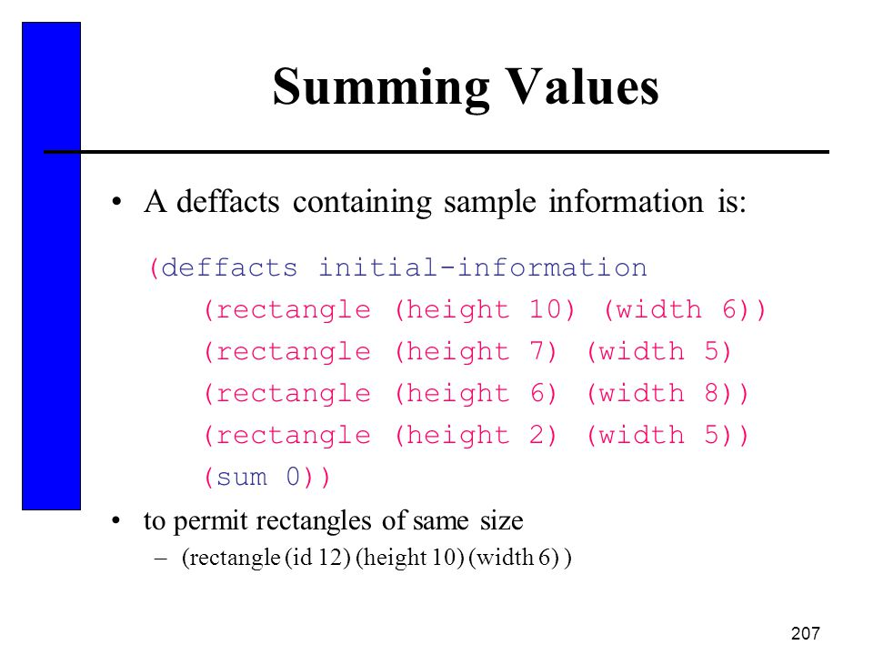 Summing Values A deffacts containing sample information is:
