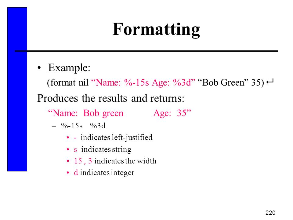 Formatting Example: Produces the results and returns: