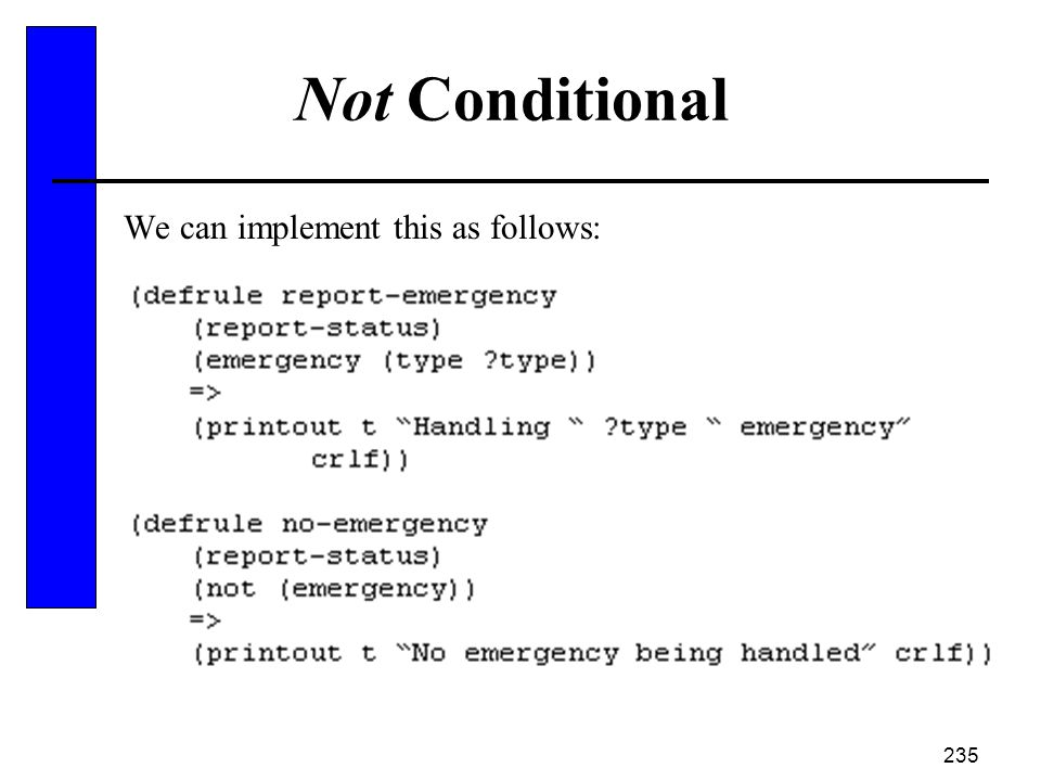 Not Conditional We can implement this as follows: