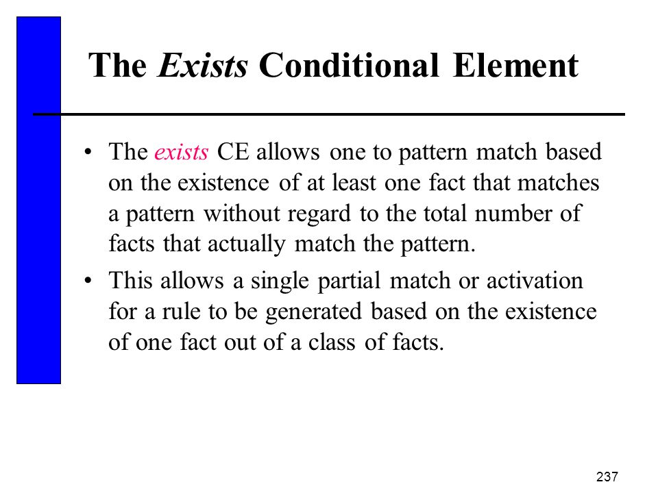 The Exists Conditional Element