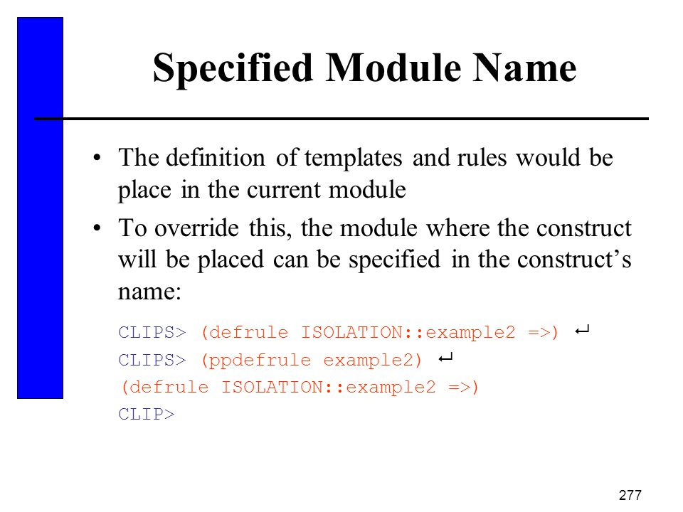 Specified Module Name The definition of templates and rules would be place in the current module.