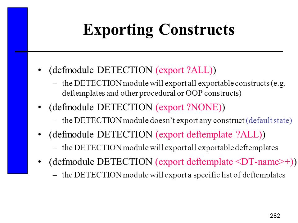 Exporting Constructs (defmodule DETECTION (export ALL))