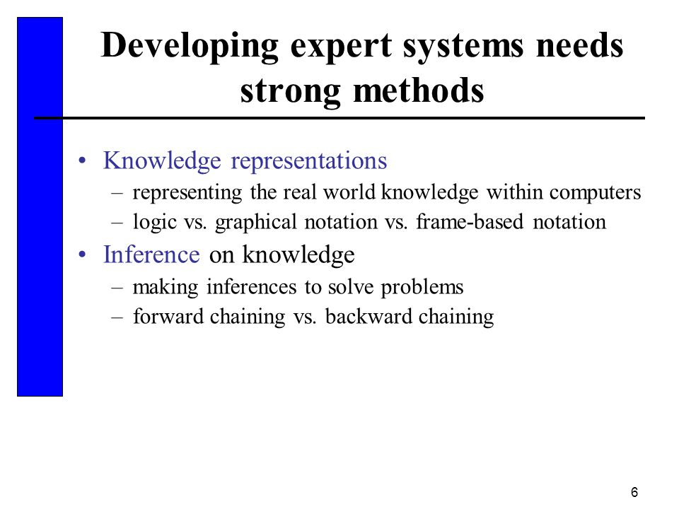 Developing expert systems needs strong methods
