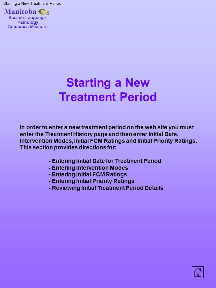 Starting a New Treatment Period