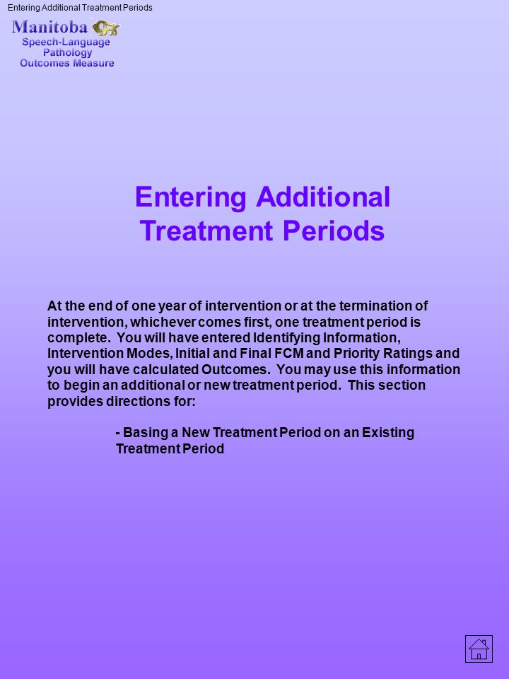 Entering Additional Treatment Periods