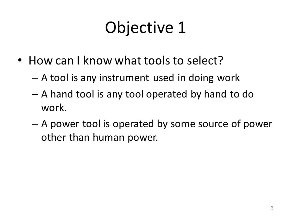 Objective 1 How can I know what tools to select
