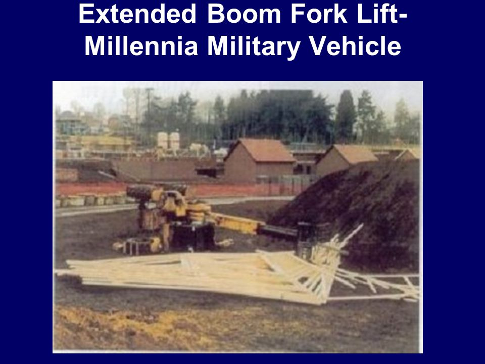 Extended Boom Fork Lift- Millennia Military Vehicle