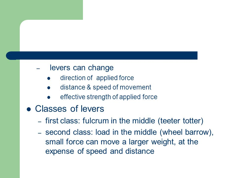 Classes of levers levers can change