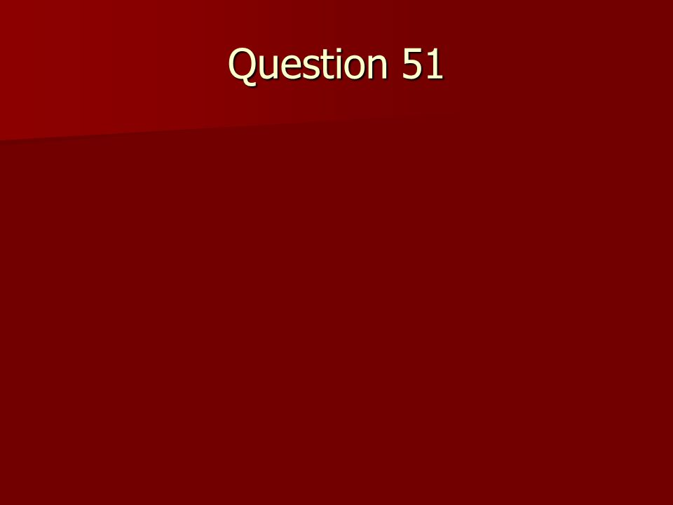Question 51