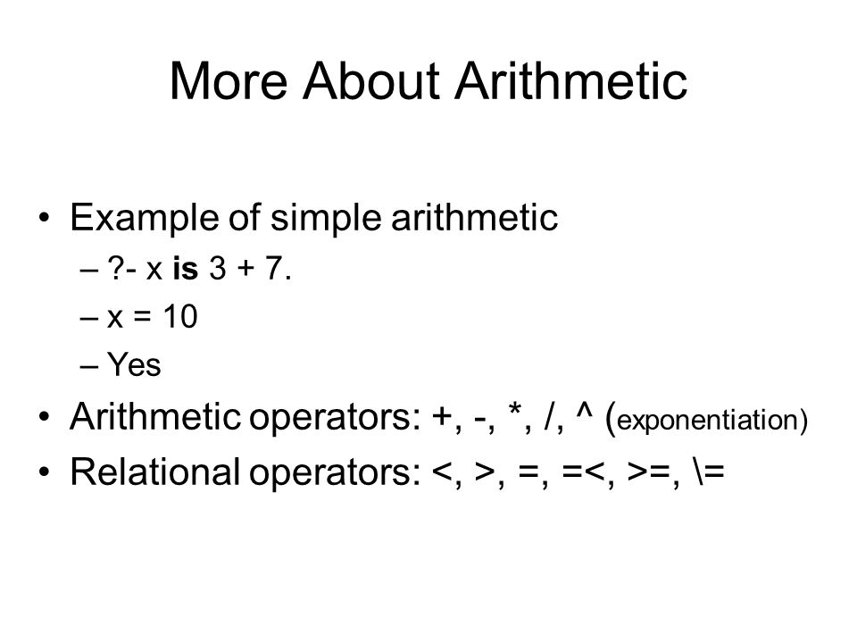 More About Arithmetic Example of simple arithmetic