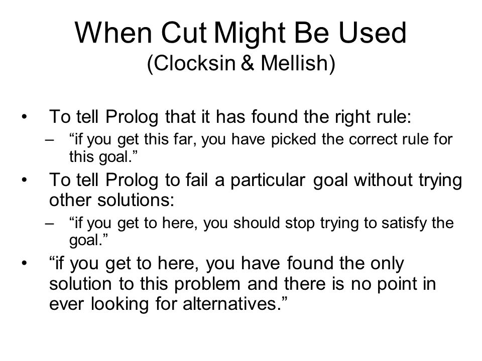 When Cut Might Be Used (Clocksin & Mellish)