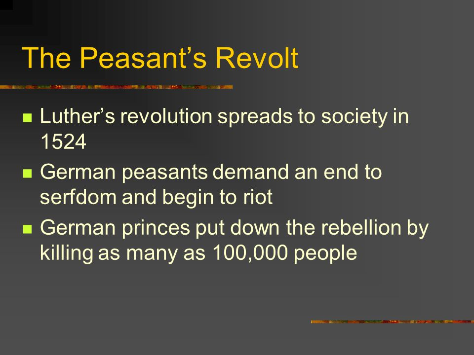 The Peasant's Revolt Luther's revolution spreads to society in 1524