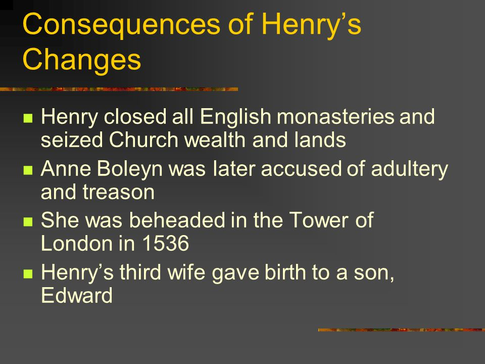 Consequences of Henry's Changes