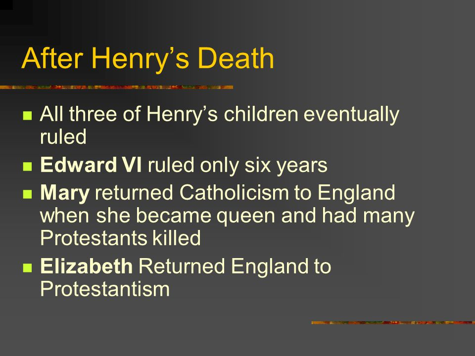 After Henry's Death All three of Henry's children eventually ruled