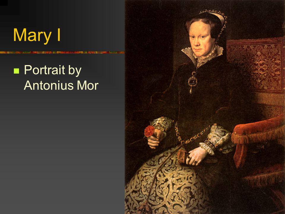 Mary I Portrait by Antonius Mor