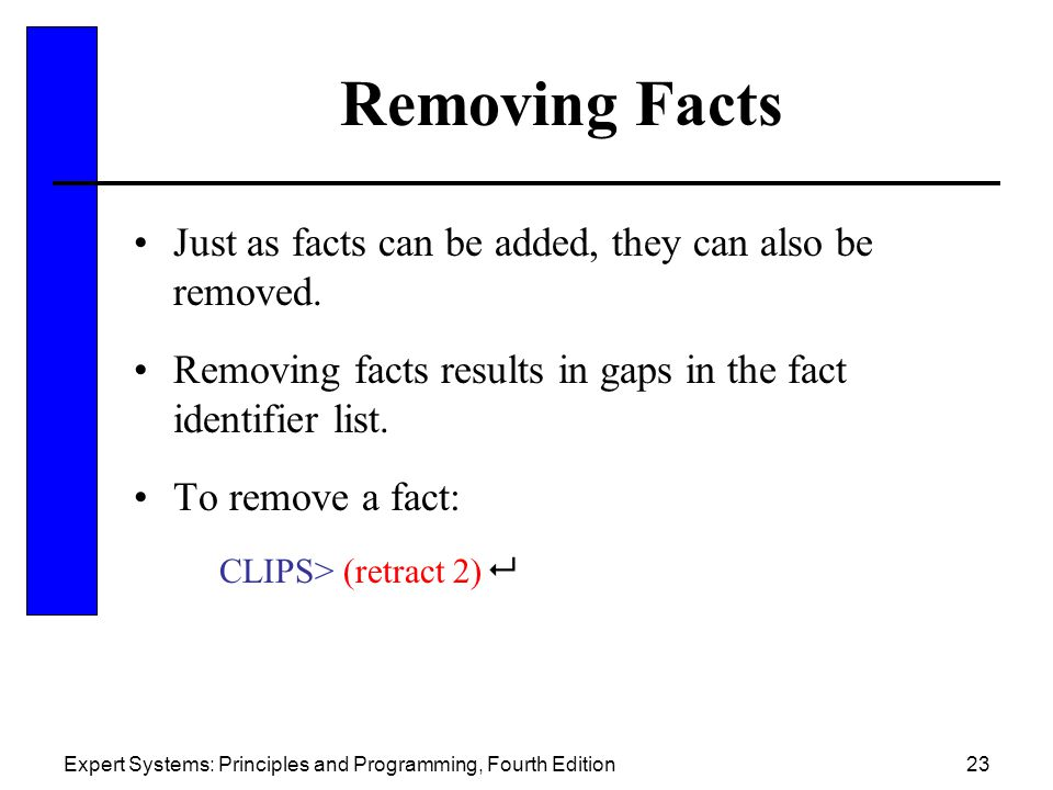 Removing Facts Just as facts can be added, they can also be removed.