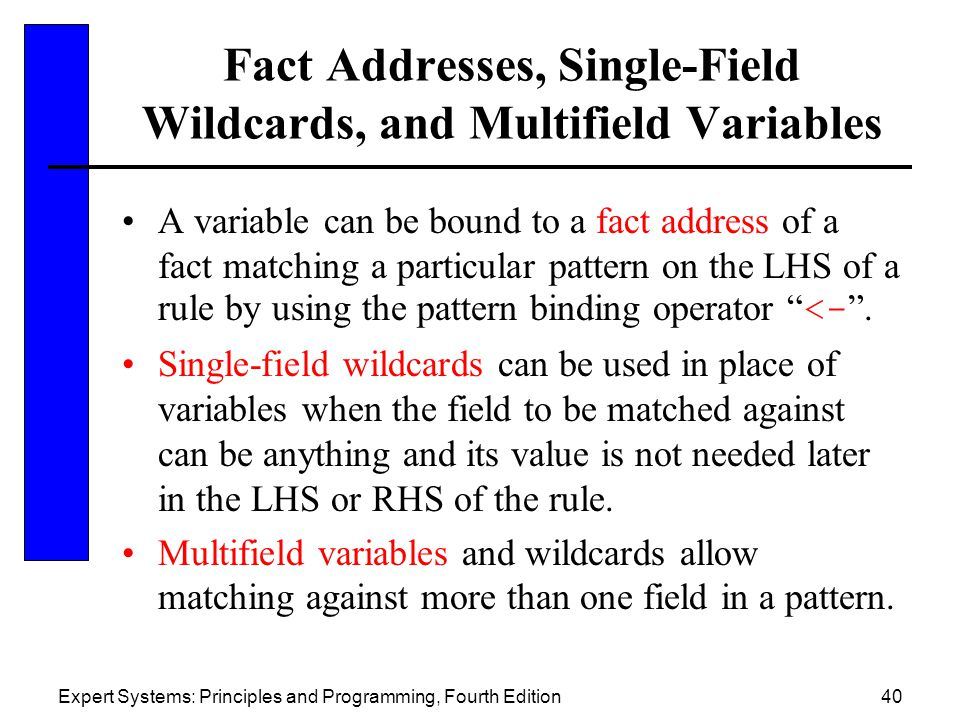 Fact Addresses, Single-Field Wildcards, and Multifield Variables