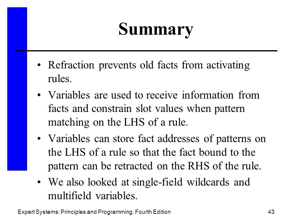 Summary Refraction prevents old facts from activating rules.
