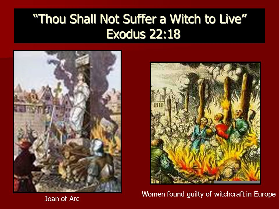 Thou Shall Not Suffer a Witch to Live Exodus 22:18