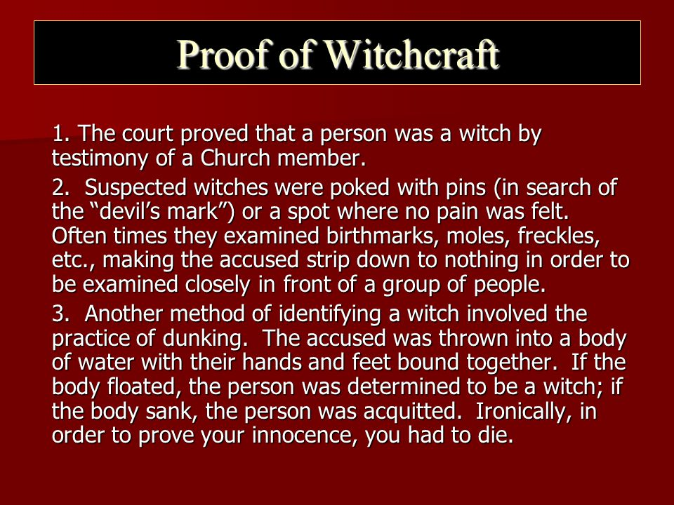 Proof of Witchcraft 1. The court proved that a person was a witch by testimony of a Church member.