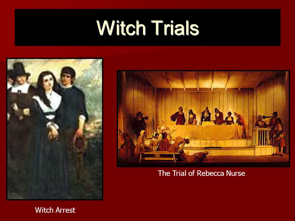 Witch Trials The Trial of Rebecca Nurse Witch Arrest