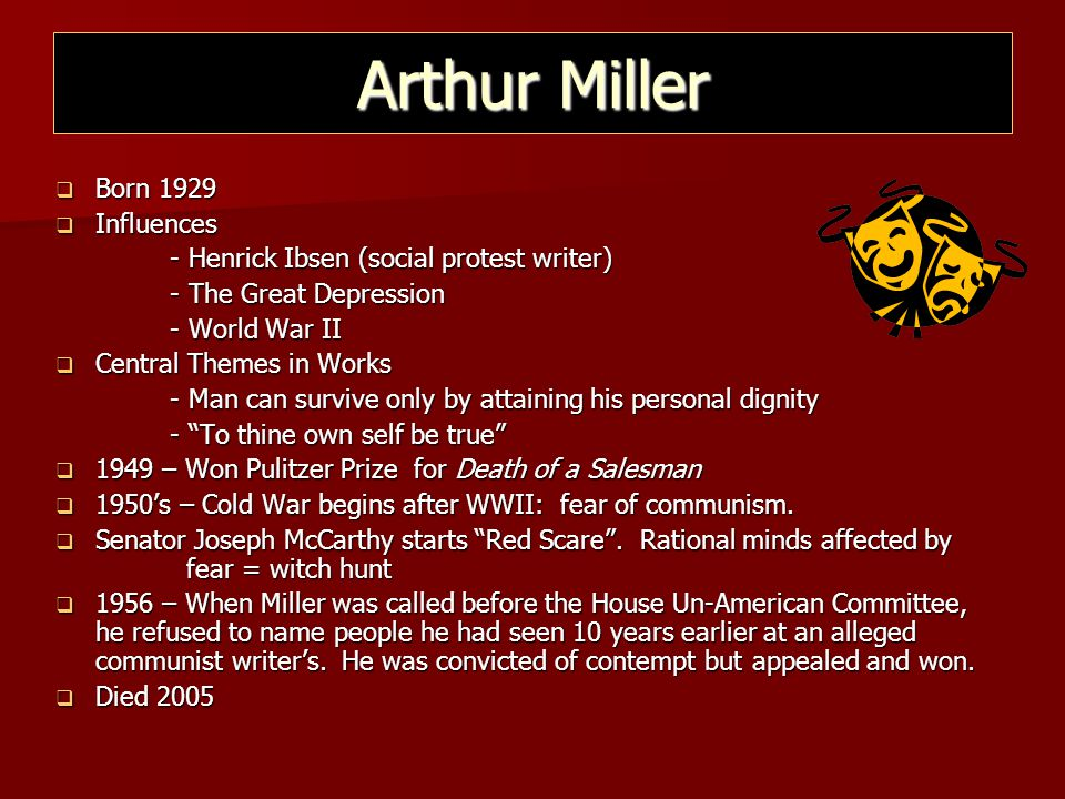 Arthur Miller Born 1929 Influences