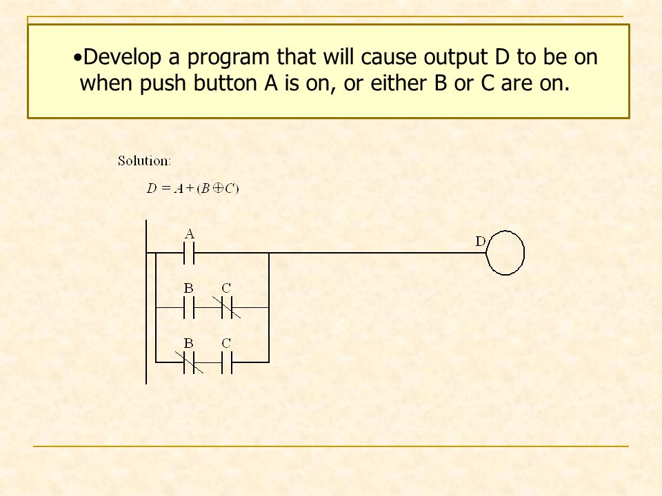 Develop a program that will cause output D to be on