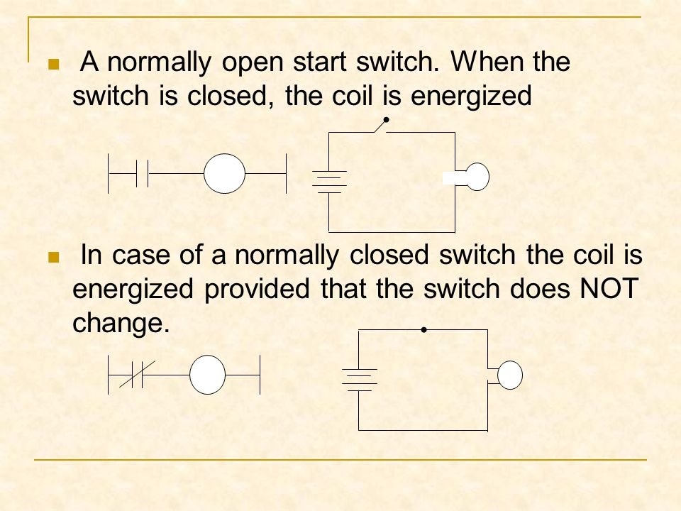 A normally open start switch
