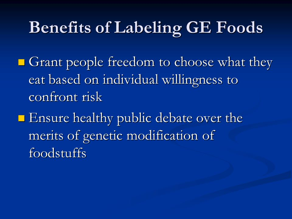 Benefits of Labeling GE Foods
