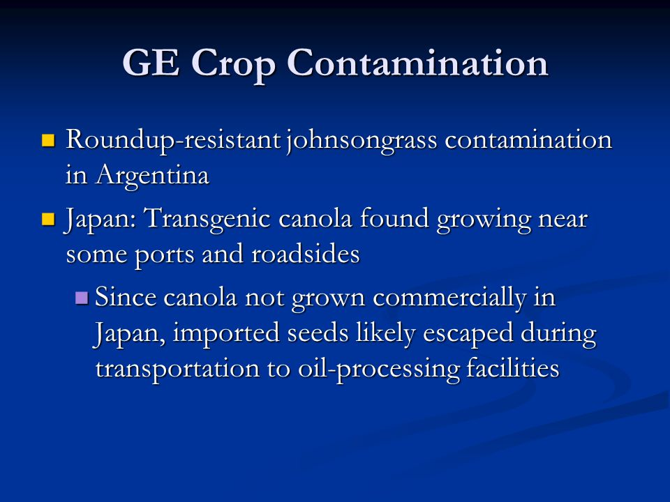 GE Crop Contamination Roundup-resistant johnsongrass contamination in Argentina.